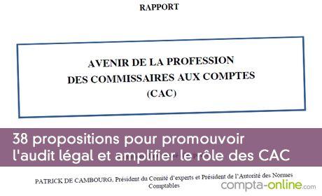 38 propositions pour promouvoir l'audit légal et amplifier le rôle des CAC