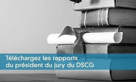 Téléchargez les rapports du président du jury du DSCG