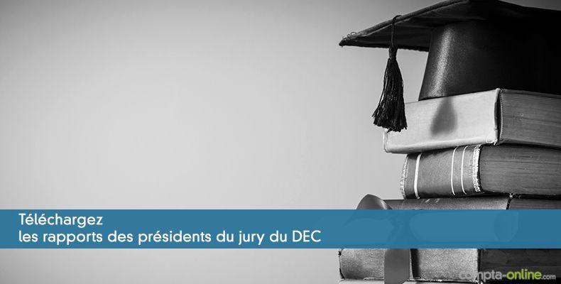 Téléchargez les rapports des présidents du jury du DEC