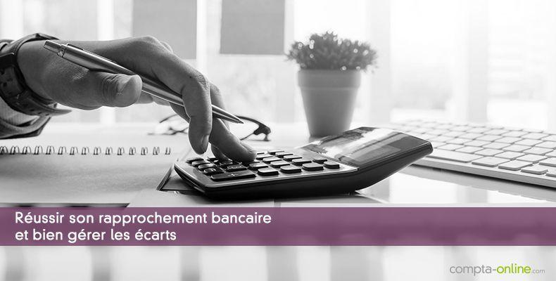 Réussir son rapprochement bancaire et bien gérer les écarts