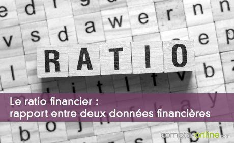 Le ratio financier : rapport entre deux données financières