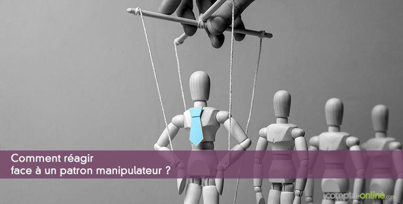 Comment réagir face à un patron manipulateur ?