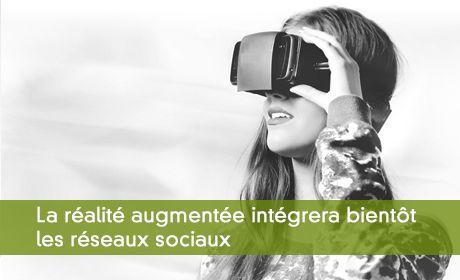 La réalité augmentée intégrera bientôt les réseaux sociaux