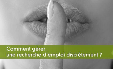 Comment gérer une recherche d'emploi discrètement ?