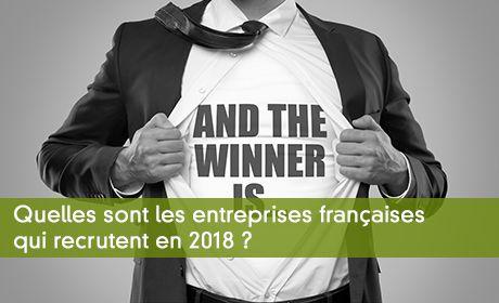 Quelles sont les entreprises françaises qui recrutent en 2018 ?