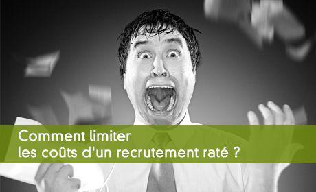 Comment limiter les coûts d'un recrutement raté ?