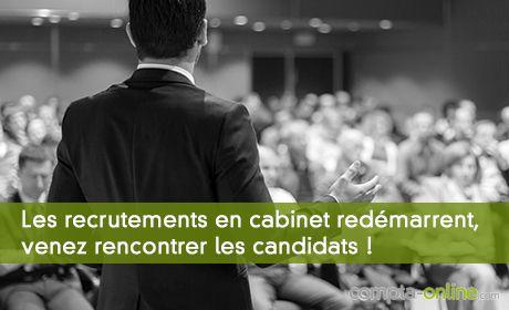 Les recrutements en cabinet redémarrent, venez rencontrer les candidats !