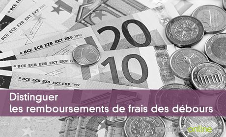 Distinguer les remboursements de frais des débours