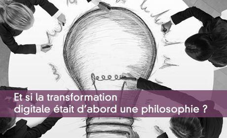 La transformation digitale est une philosophie
