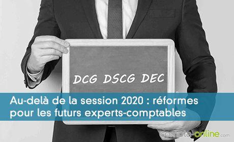 DCG, DSCG et DEC : évolutions de la filière de l'expertise comptable