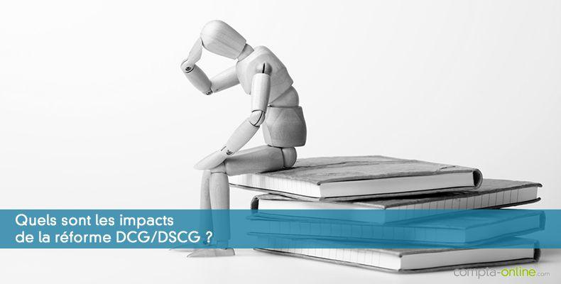 Quels impacts de la réforme DCG/DSCG ?