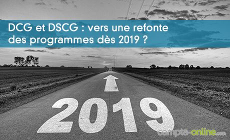 DCG et DSCG : vers une refonte des programmes dès 2019 ?