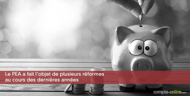 Le PEA a fait l'objet de plusieurs réformes au cours des dernières années