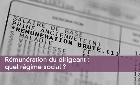 Le Regime Social Du Dirigeant Assimiles Salaries Et Independants