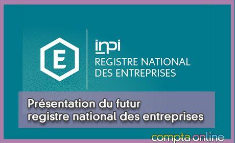 Présentation du futur registre national des entreprises