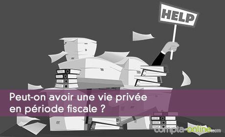 Peut-on avoir une vie privée en période fiscale ?