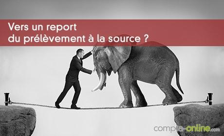Vers un report du prélèvement à la source ?