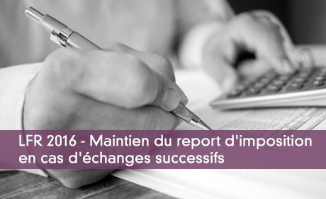 Report d'imposition en cas d'échanges successifs