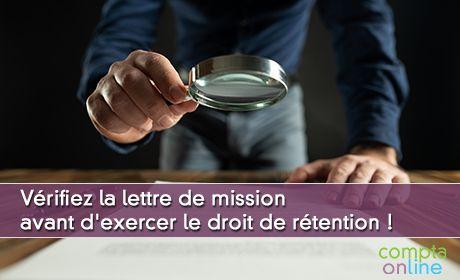 Vérifiez la lettre de mission avant d'exercer le droit de rétention !