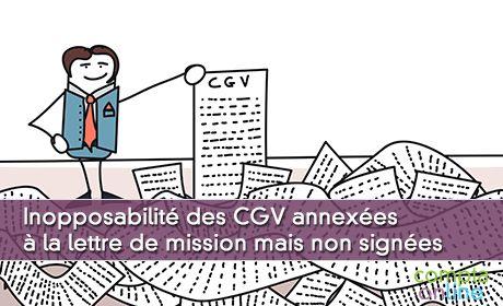 Inopposabilité des CGV annexées à la lettre de mission mais non signées