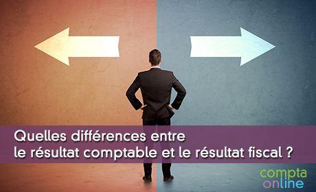 Quelles différences entre le résultat comptable et le résultat fiscal ?