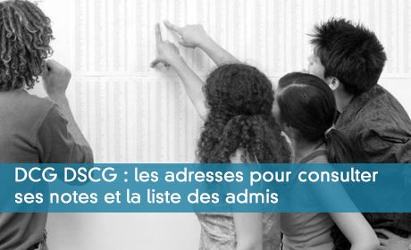 DCG DSCG : les adresses pour consulter ses notes et la liste des admis