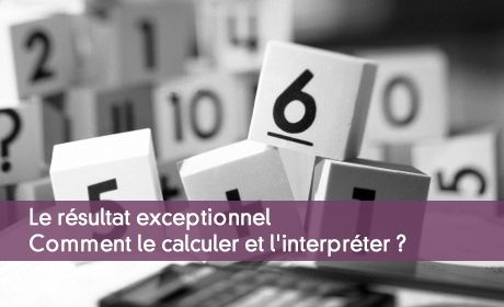 Le Resultat Exceptionnel Le Calculer Et L Interpreter