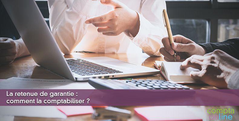 La retenue de garantie : comment la comptabiliser ?