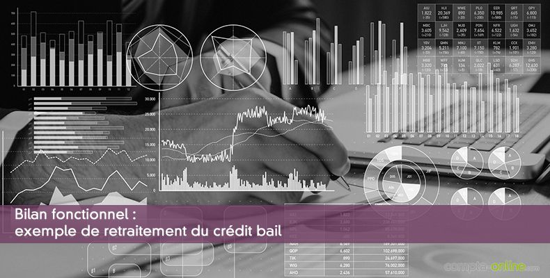 Bilan fonctionnel : exemple de retraitement du crédit bail