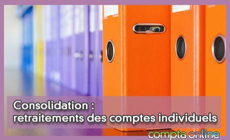 Consolidation : retraitements des comptes individuels