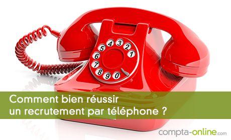 Comment bien réussir un recrutement par téléphone ?
