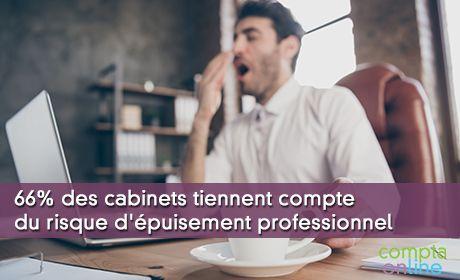 66% des cabinets tiennent compte du risque d'épuisement professionnel