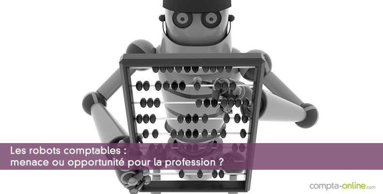 Les robots comptables : menace ou opportunité ?