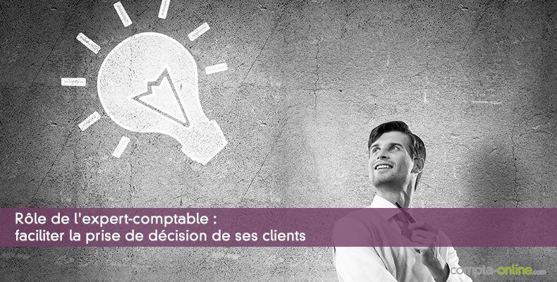 Rôle de l'expert-comptable : faciliter la prise de décision de ses clients