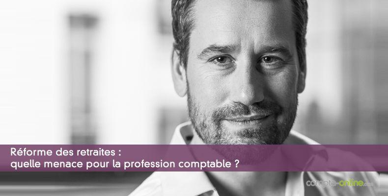 Réforme des retraites : quelle menace pour la profession comptable ?