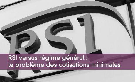 RSI ou régime général : choisir en tenant compte des cotisations minimales