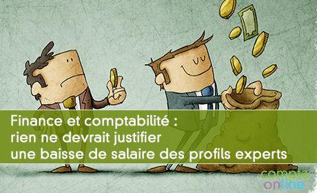 [Rémunération] Finance et comptabilité : rien ne devrait justifier une baisse des experts