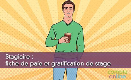 Stagiaire : fiche de paie et gratification de stage