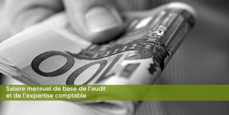 Salaire mensuel de base de l'audit et de l'expertise comptable