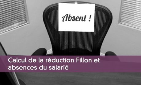 Calcul de la réduction Fillon et absences