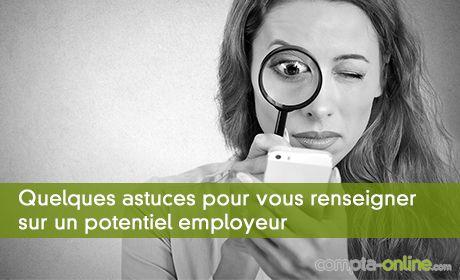 Quelques astuces pour vous renseigner sur un potentiel employeur