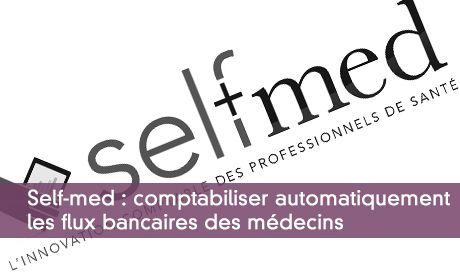 Self-med : comptabilise automatiquement les flux bancaires des médecins