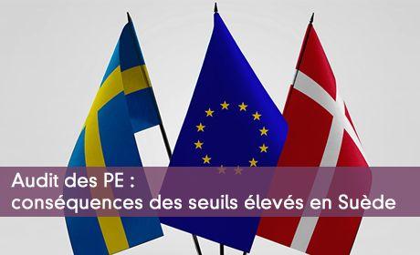 Audit des PE : conséquences des seuils élevés en Suède