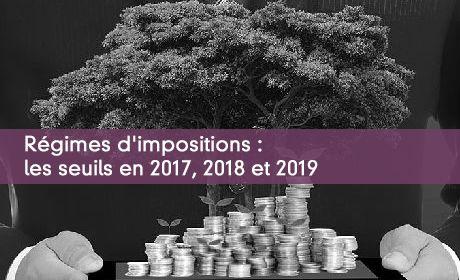 Régimes d'impositions : les seuils en 2017, 2018 et 2019