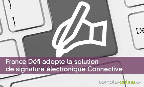 France Défi adopte la solution de signature électronique Connective