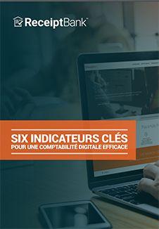 Six indicateurs essentiels pour une comptabilité digitale efficace