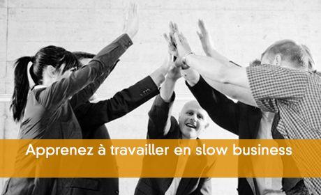 Apprenez à travailler en slow business