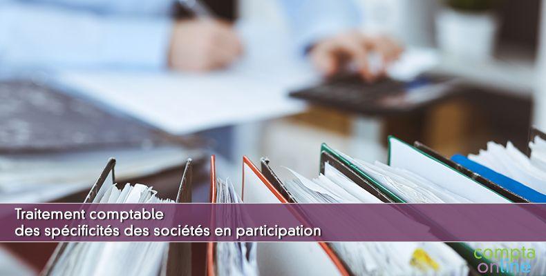 Traitement comptable des spécificités des sociétés en participation