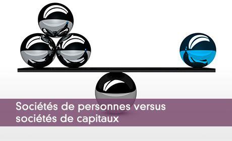 Sociétés de personnes versus sociétés de capitaux
