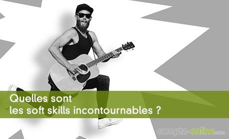 Quelles sont les soft skills incontournables ?